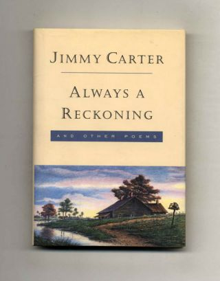 Always a Reckoning - 1st Edition/1st Printing. Jimmy Carter
